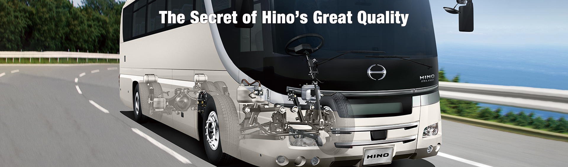 The secret of Hino great quality